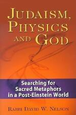 Judaism, Physics And God: Searching For Sacred Metaphors In A Post-Ein-ExLibrary