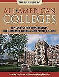 All-American Colleges: Top Schools for Conservatives, Old-Fashioned Liberals, an