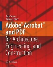 Adobe Acrobat and PDF for Architecture, Engineering, and Construction by Tom...