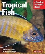 Tropical Fish (Complete Pet Owner's Manual), Peter Stadelmann, Lee Finley, Good