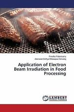 Application of Electron Beam Irradiation in Food Processing by Palanisamy...