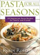 Pasta for All Seasons: 125 Vegetarian Pasta Recipes for Family and Fri-ExLibrary