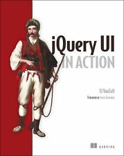 JQuery UI in Action by T. J. VanToll (2014, Paperback)