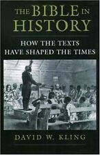 The Bible in History: How the Texts Have Shaped the Times, Kling, David W., Good
