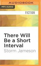 There Will Be a Short Interval by Storm Jameson (2016, MP3 CD, Unabridged)