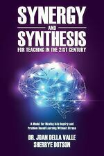 Synergy and Synthesis for Teaching in the 21st Century : A Model for Moving...