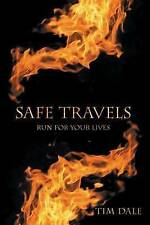 Safe Travels: Run for Your Lives by Dale, Tim -Paperback