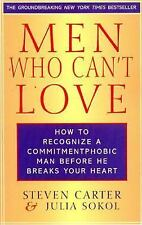 Men Who Can't Love : How to Recognize a Commitmentphobic Man Before He Breaks...