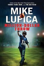 Million-Dollar Throw by Mike Lupica (2009, Hardcover)