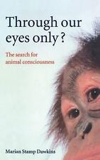 Through Our Eyes Only?: The Search for Animal Consciousness