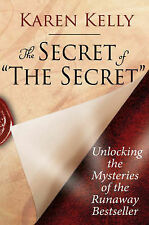 THE SECRET OF 'THE SECRET' by Karen Kelly : WH4-B124 : PB617 : NEW BOOK