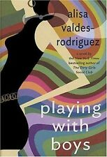 Playing with Boys: A Novel Alisa Valdes-Rodriguez Hardcover