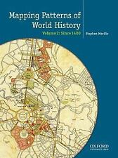Mapping the Patterns of World History, Volume Two: Since 1450
