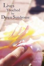 Lives Touched by down Syndrome by Melanie Miner (2006, Paperback)