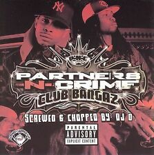 Partners-N-Crime, Club Bangaz (Chop), Excellent