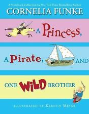 A Princess, A Pirate, And One Wild Brother: A Storybook Collection by New York T