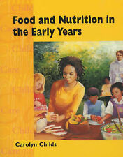 Food and Nutrition in the Early Years (Child Care Topic Books) Carolyn Childs Ve