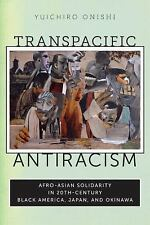 Transpacific Antiracism : Afro-Asian Solidarity in 20th-Century Black...