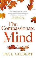 The Compassionate Mind (Compassion Focused Therapy), Paul Gilbert, New condition