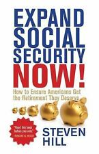 Expand Social Security Now! by Steven Hill (2016, Paperback)