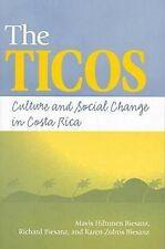 Il ticos: la cultura e il cambiamento sociale in Costa Rica By Karen zubris biesanz,...