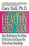 The '90s Healthy Body Book: How to Overcome the Effects of Pollution and...