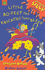 Little Bo-Peep Has Knickers That Bleep (Seriously Silly Rhymes), Laurence Anholt
