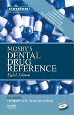 Mosby's Dental Drug Consult: Mosby's Dental Drug Reference by Aline Mosby (2007,
