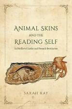 Animal Skins and the Reading Self in Medieval Latin and French Bestiaries by...