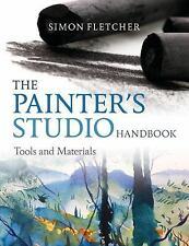 The Painter's Studio Handbook: Tools and Techniques by Fletcher, Simon