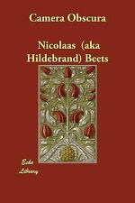 Camera Obscura by Nicolaas (aka Hildebrand) Beets (2007, Paperback)