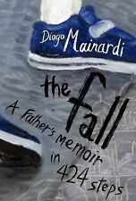 The Fall : A Father's Memoir in 424 Steps by Diogo Mainardi (2014, Hardcover)