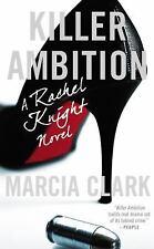 Killer Ambition (A Rachel Knight Novel) by Clark, Marcia