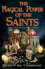 The Magical Power of the Saints : Evocation and Candle Rituals by Ray T....
