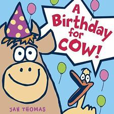A Birthday for Cow! by Jan Thomas (2008, Picture Book)