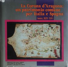 La Corona d'Aragona: un patrimonio comune per Italia e Spagna ( secc. XIV-XV)