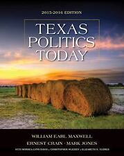 Texas Politics Today 2015-2016 Edition (Book Only) by Morhea Lynn Davis, Mark...