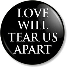 LOVE WILL TEAR US APART 25mm Pin Button Badge Joy Division New Wave Band Black