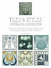 Tiles and Styles--Jugendstil and Secession : Art Nouveau and Arts and Crafts...