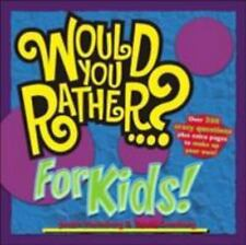 Would You Rather...? for Kids! by Gomberg, David, Heimberg, Justin, Good Book