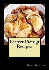 Perfect Pierogi Recipes by Rose Wysocki (2013, Paperback)