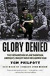 Glory Denied: The Vietnam Saga of Jim Thompson, America's Longest-Held Prisoner