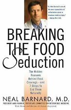 Breaking the Food Seduction : The Hidden Reasons Behind Food Cravings - And 7...