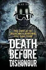 Death Before Dishonour: True Stories of the Special Force Heroes Who Fight Gl...