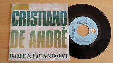 """CRISTIANO DE ANDRE' - DIMENTICANDOTI - 45 GIRI 7"""" - ITALY PRESS"""