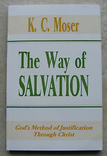 The Way of Salvation God's Method of Justification K C Moser Church of Christ