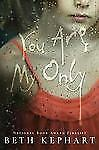 You Are My Only, Kephart, Beth, Good Condition, Book