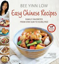 Easy Chinese Recipes : Family Favorites from Dim Sum to Kung Pao by Bee Yinn...