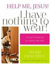 Help Me, Jesus! I Have Nothing to Wear!: The Go-To Guide for All Shapes and Size