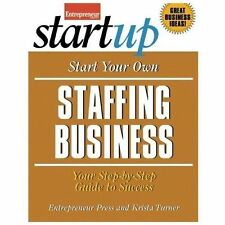 Start Your Own Staffing Service: Your Step-By-Step Guide to Success (StartUp Ser